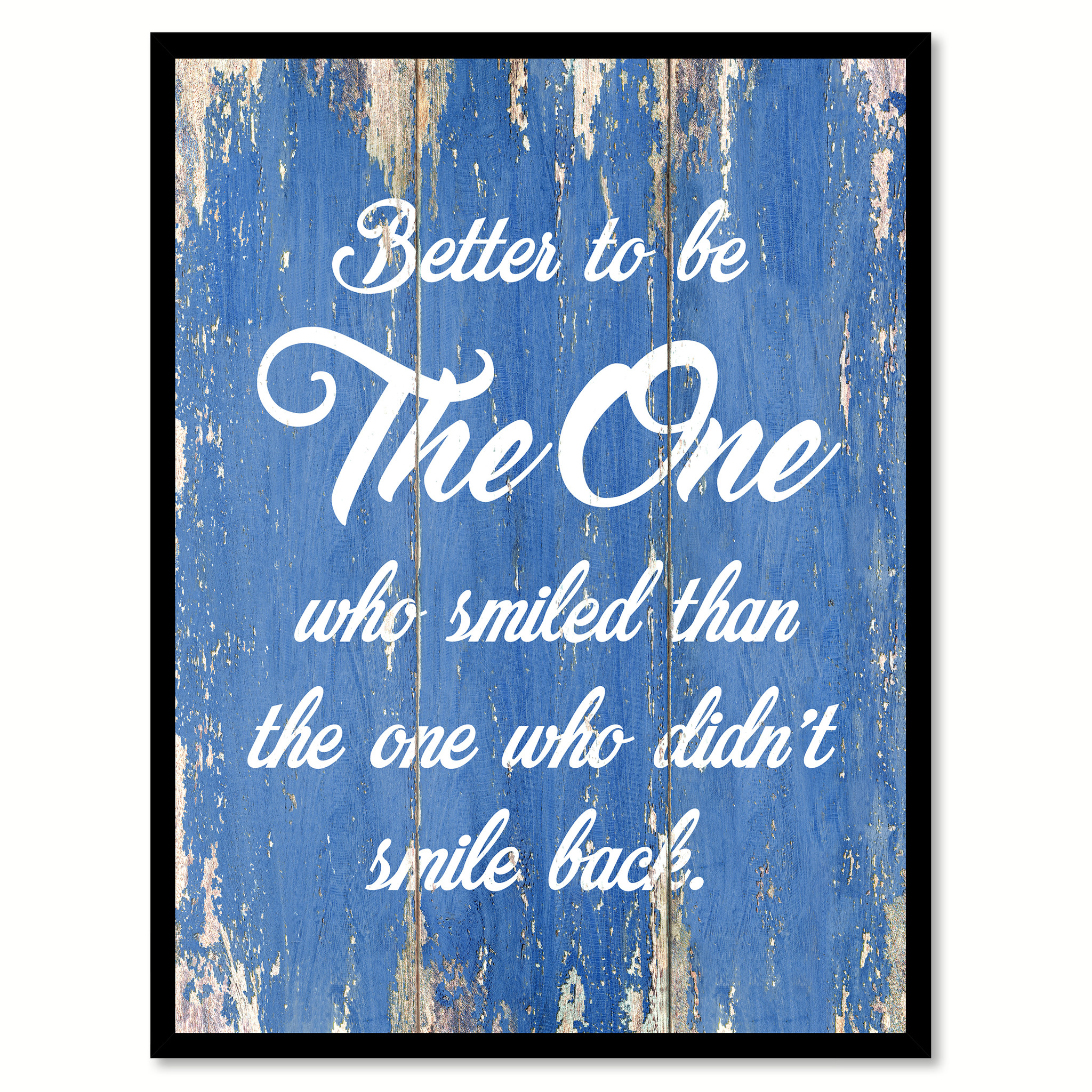 "Better To Be The One Who Smiled Than The One Quote Saying Canvas Print with Picture Frame Home Decor Wall Art Gifts 121780 - 7""x9\"""