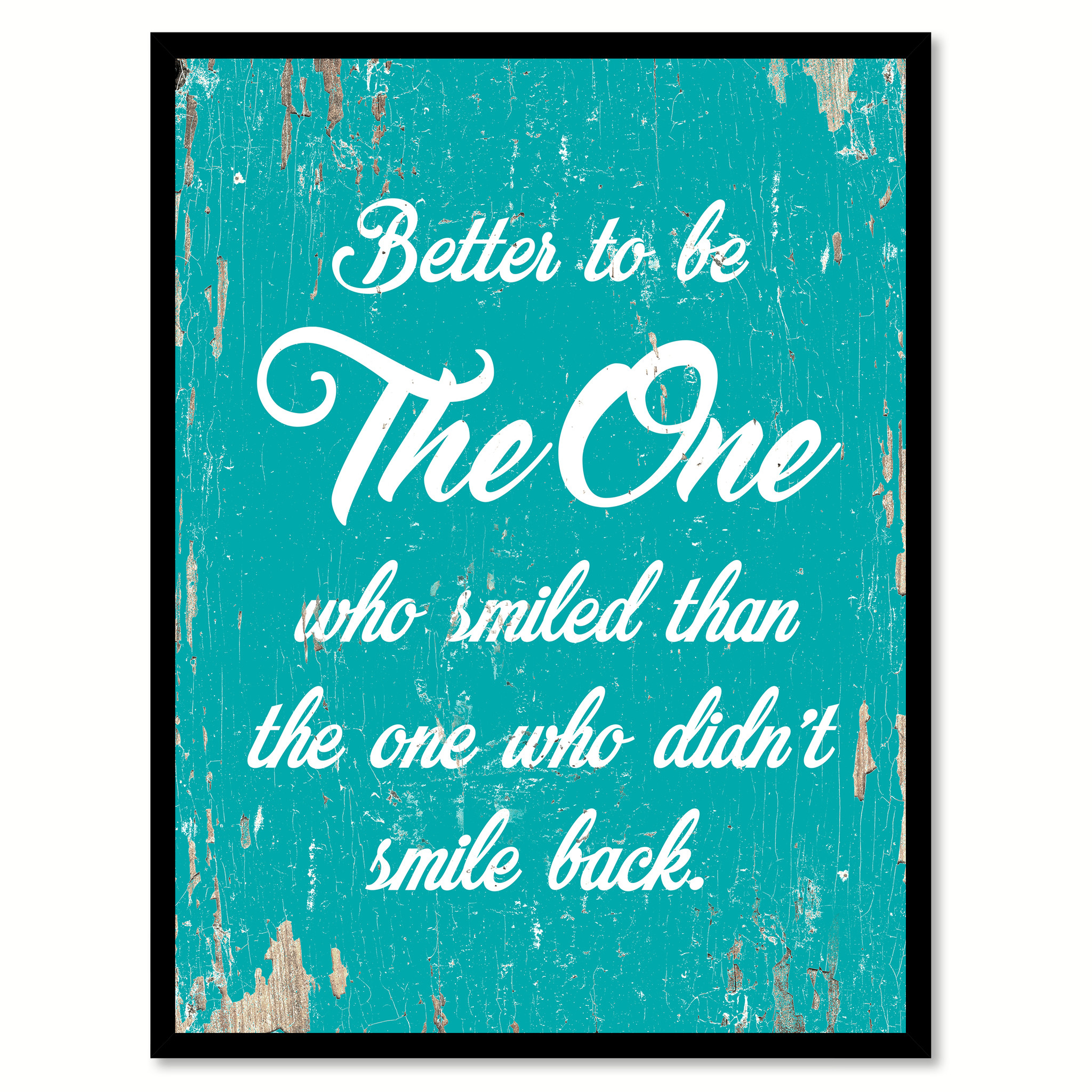 "Better To Be The One Who Smiled Than The One Quote Saying Canvas Print with Picture Frame Home Decor Wall Art Gifts 111701 - 7""x9\"""