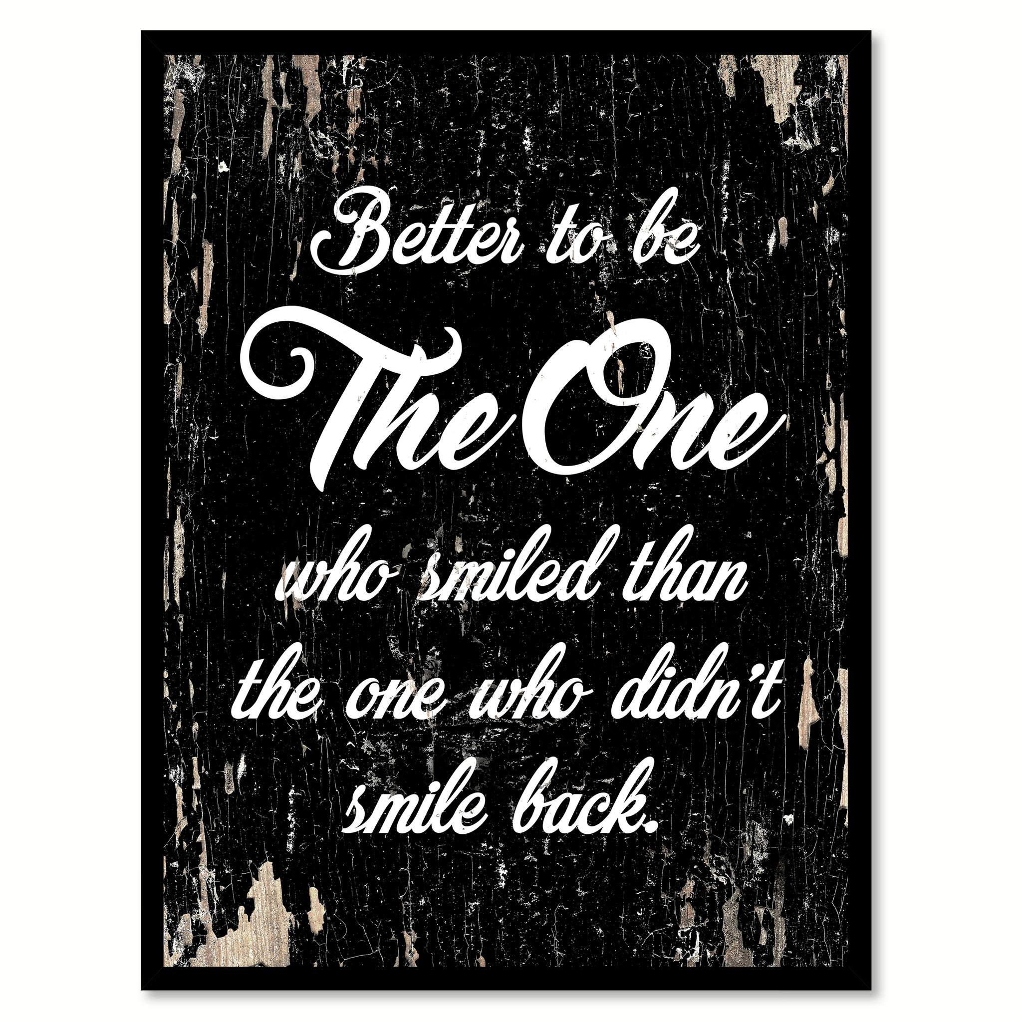 "Better To Be The One Who Smiled Than The One Quote Saying Canvas Print with Picture Frame Home Decor Wall Art Gifts 111975 - 7""x9\"""