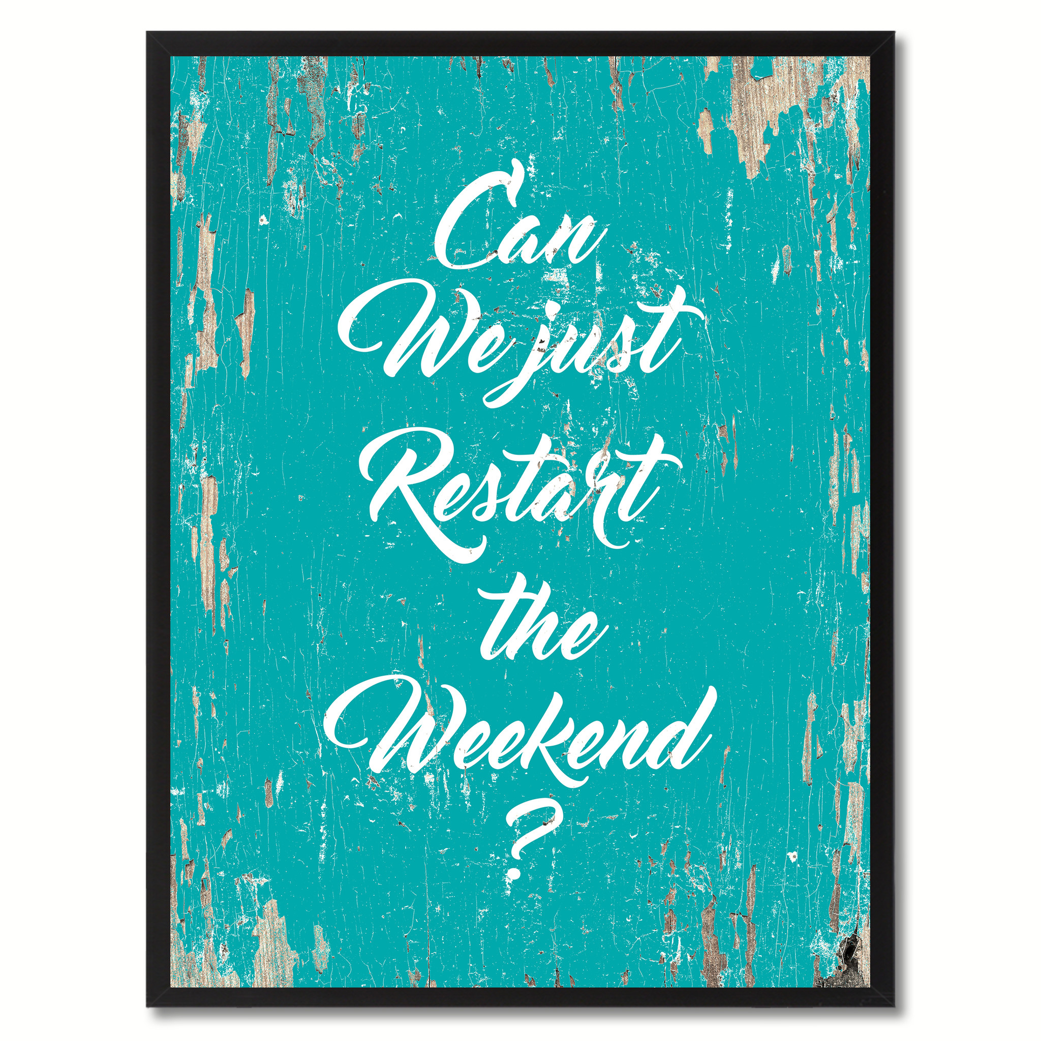 "Can We Just Restart The Weekend Saying Canvas Print with Picture Frame Home Decor Wall Art Gifts - 7""x9\"""