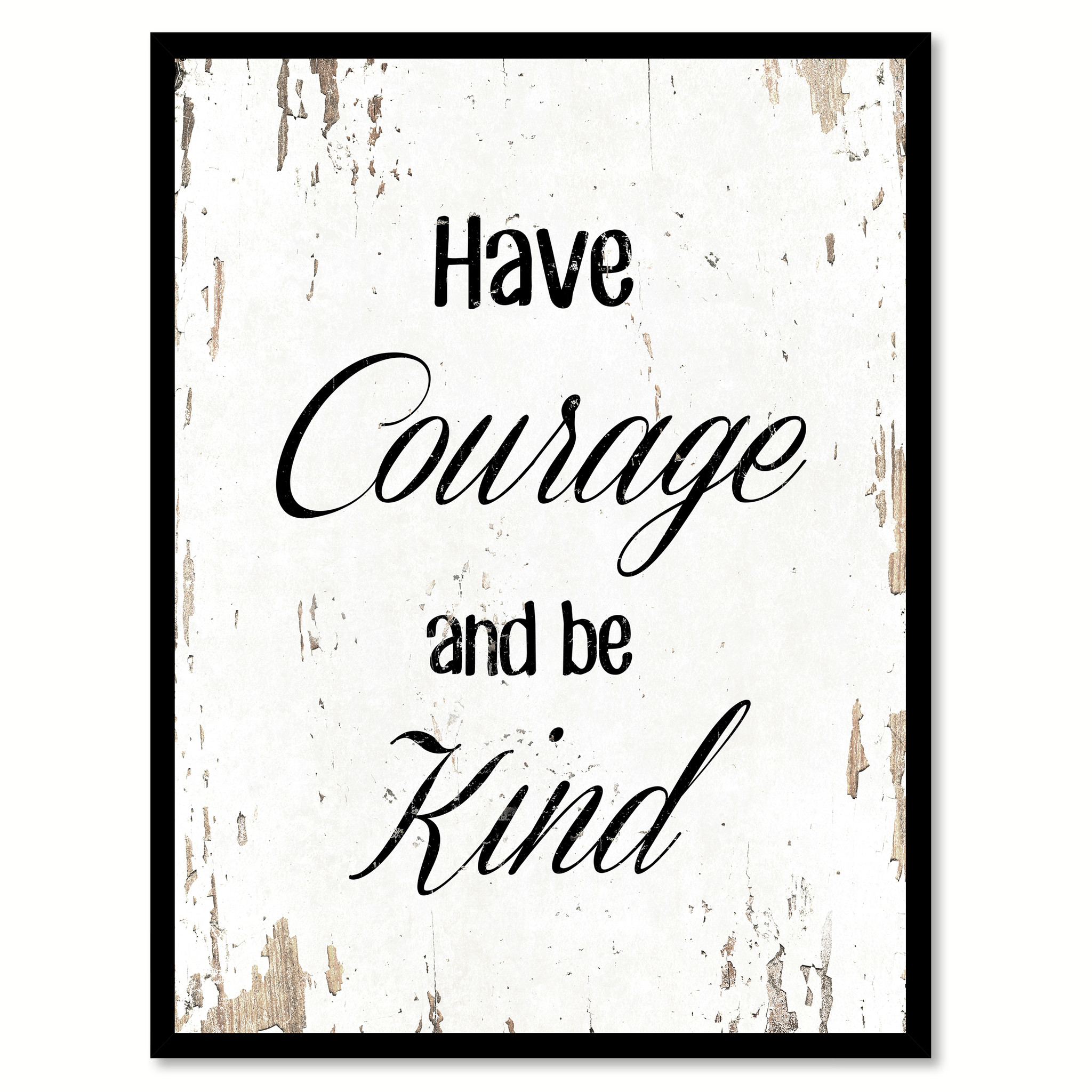 "Have Courage And Be Kind Motivation Saying Canvas Print with Picture Frame Home Decor Wall Art Gifts - 7""x9\"""