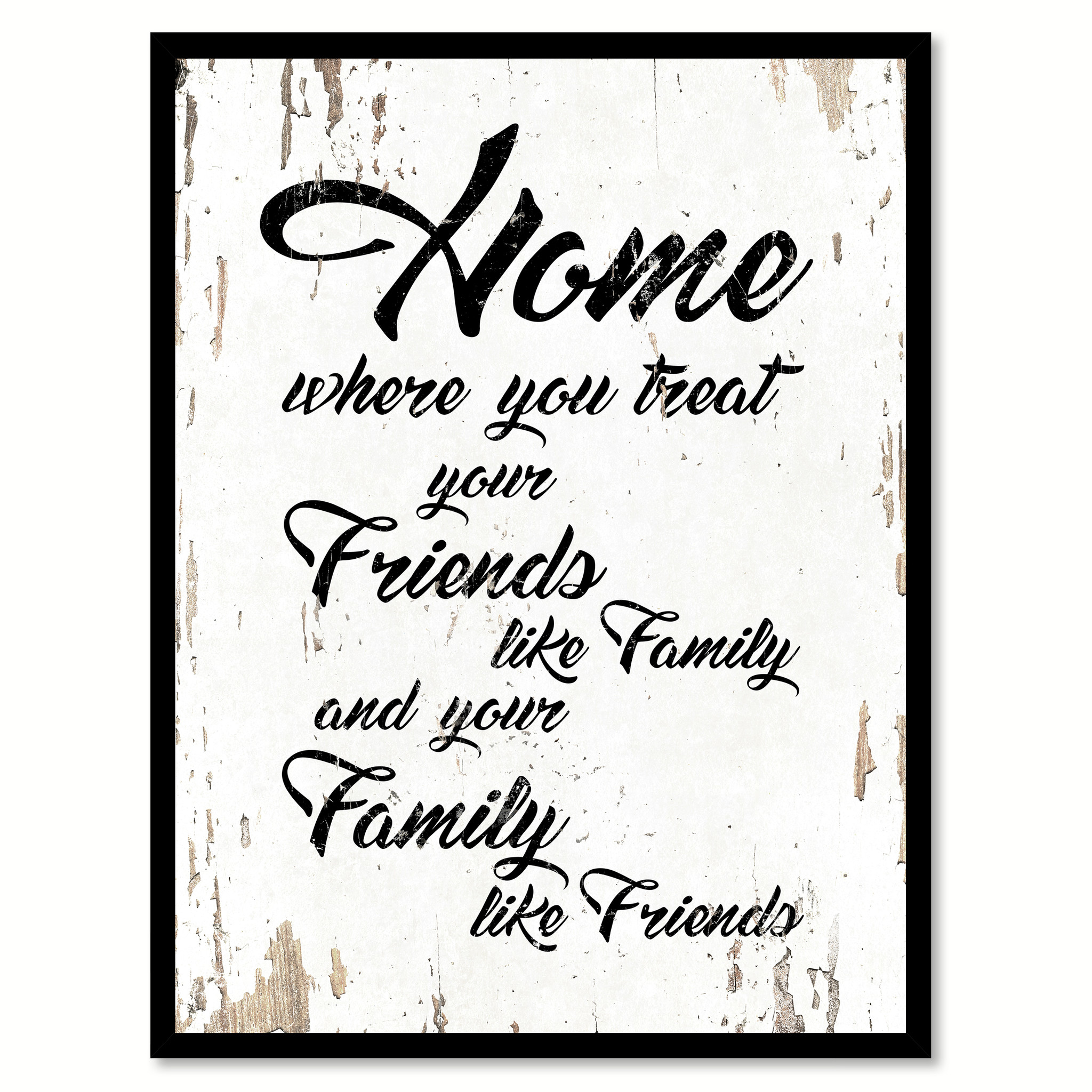 "Home Where You Treat Your Friends Like Family Quote Saying Canvas Print with Picture Frame Home Decor Wall Art Gift Ideas 111754 - 7""x9\"""