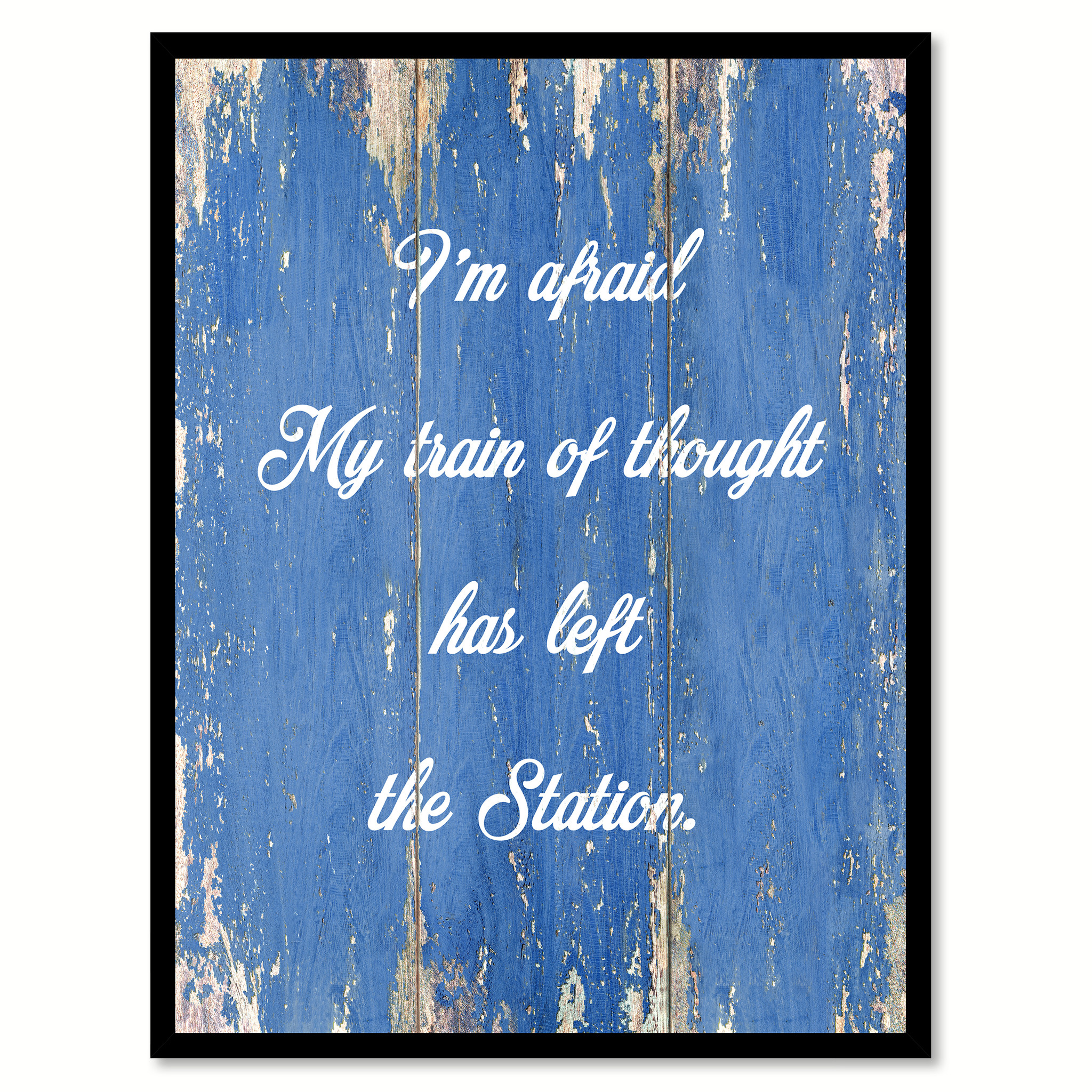 "I'm Afraid My Train Of Thought Has Left The Station Saying Canvas Print with Picture Frame Home Decor Wall Art Gifts - 7""x9\"""
