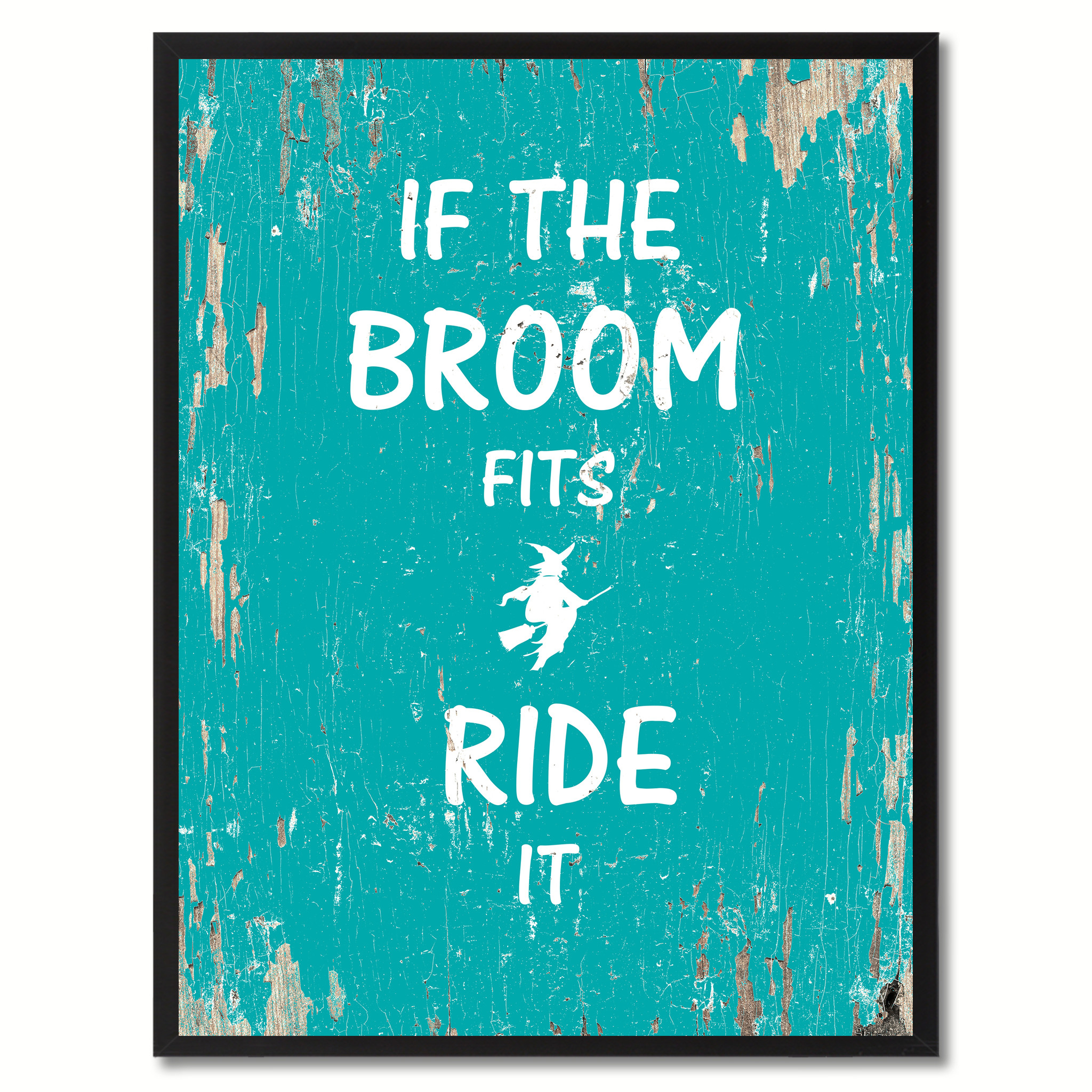 "If The Broom Fits Ride It Motivation Saying Canvas Print with Picture Frame Home Decor Wall Art Gifts - 7""x9\"""