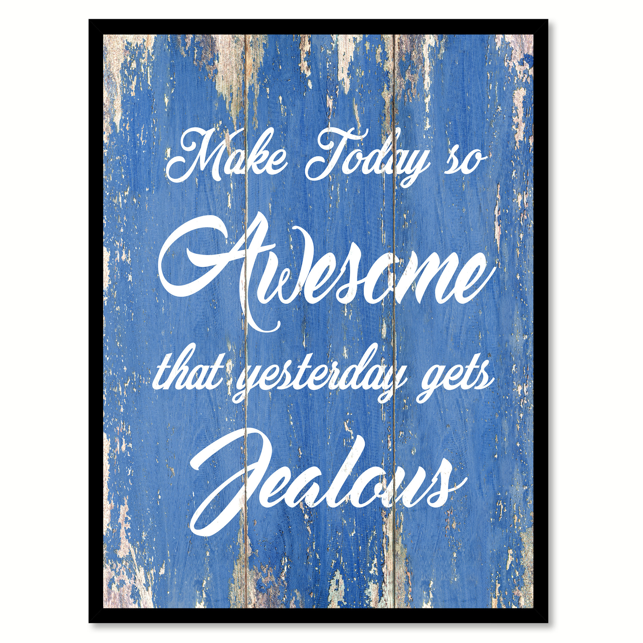 """Make Today So Awesome That Yesterday Gets Jealous Saying Canvas Print with Picture Frame Home Decor Wall Art Gifts - 7\""""x9\"""""""