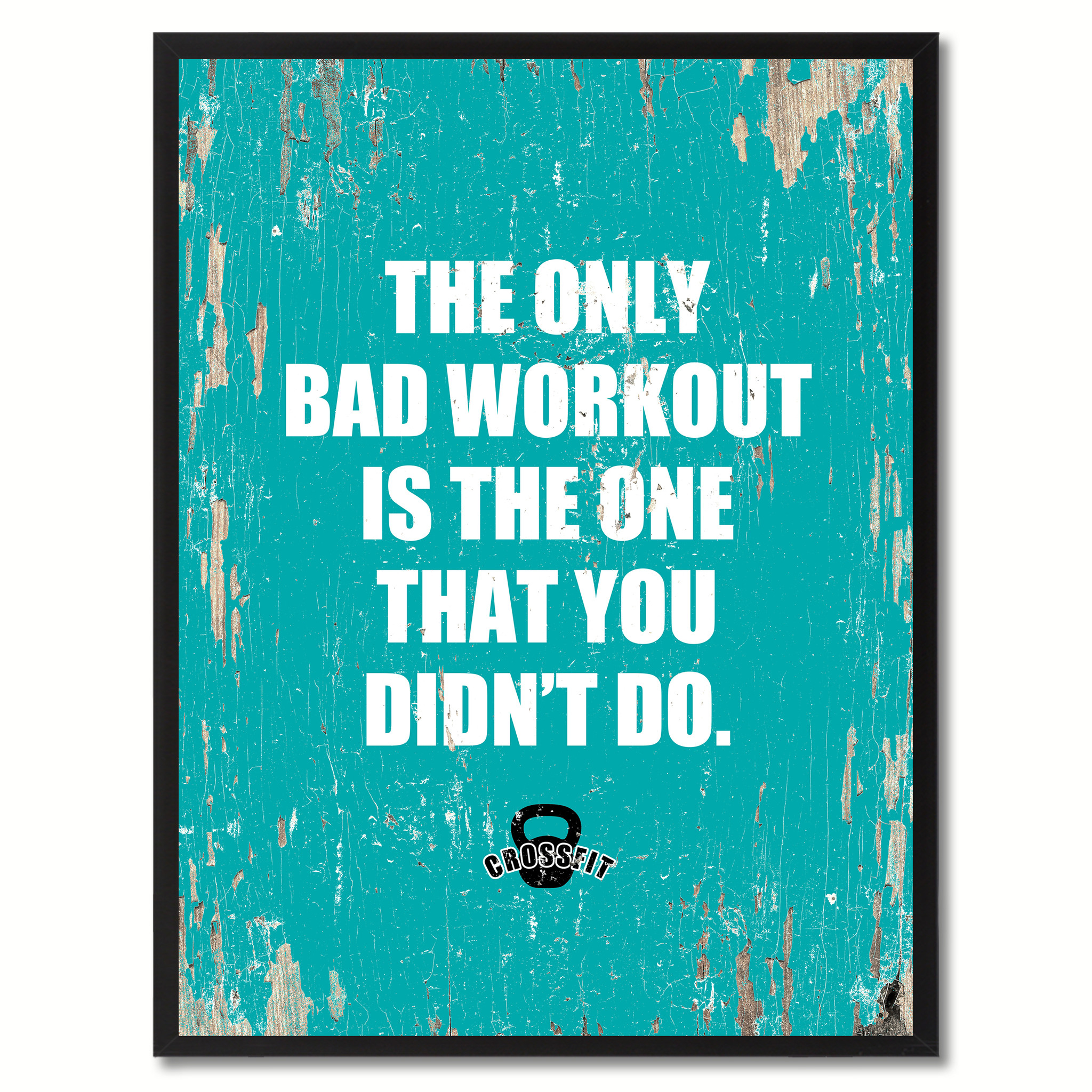 "The Only Bad Workout Is The One That Yot Didn't Do Saying Canvas Print, Black Picture Frame Home Decor Wall Art Gifts - 7""x9\"""