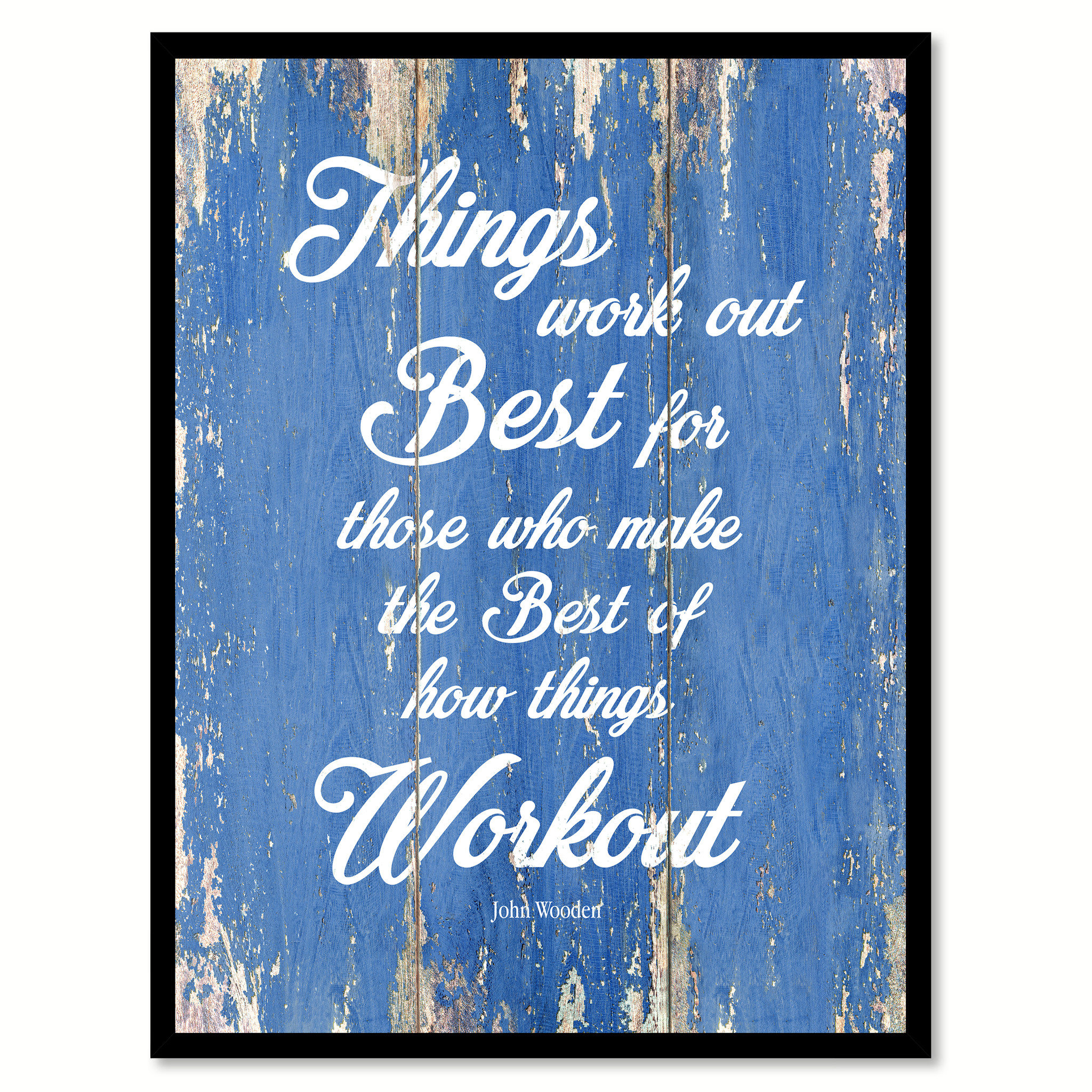"Things Work Out Best For Those Who Make The Best Of How Things Workout Saying Canvas Print with Picture Frame Home Decor Wall Art Gifts - 7""x9\"""