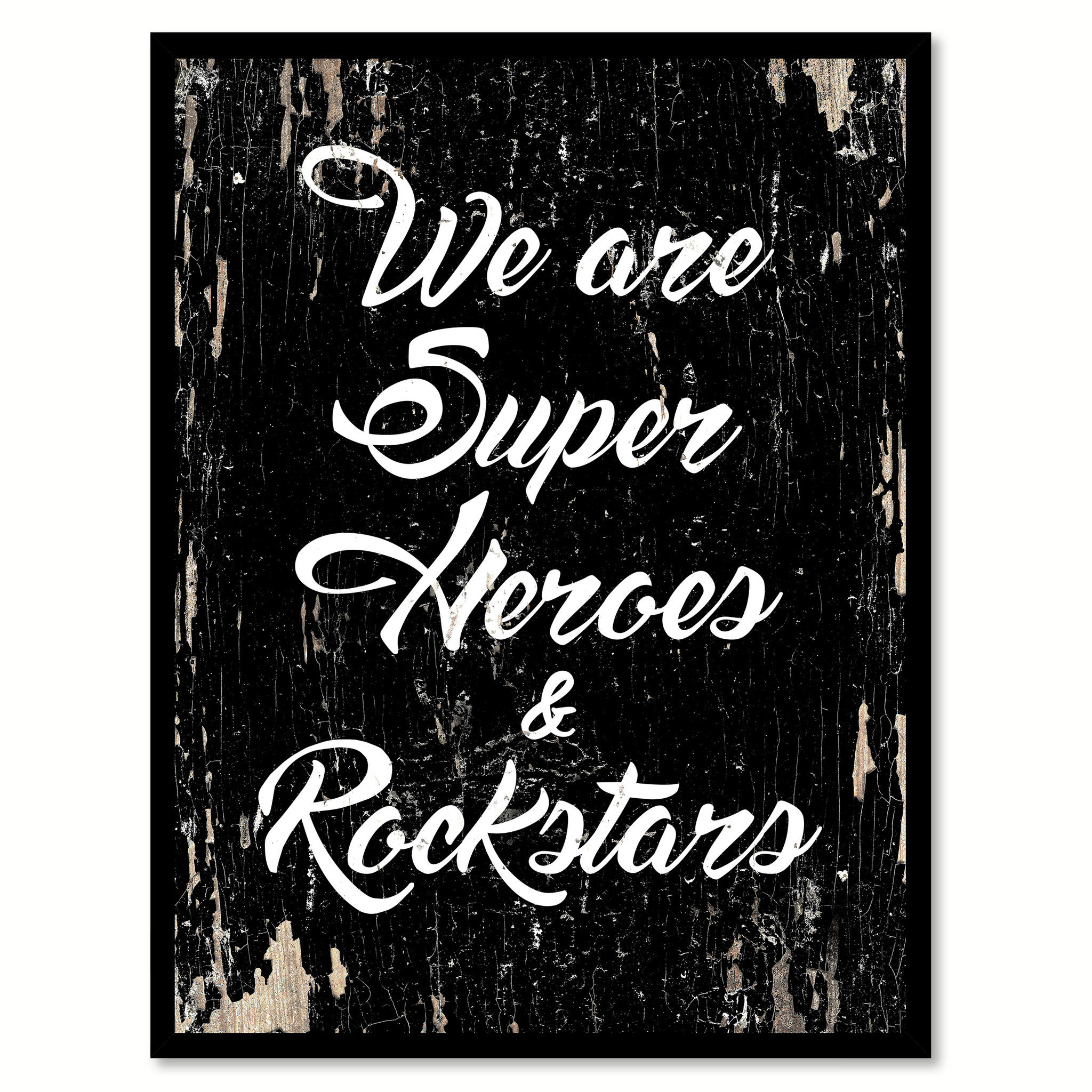 """We Are Super Heros And Rockstars Motivation Quote Saying Gifts Ideas Home Decor Wall Art - 7\""""x9\"""""""