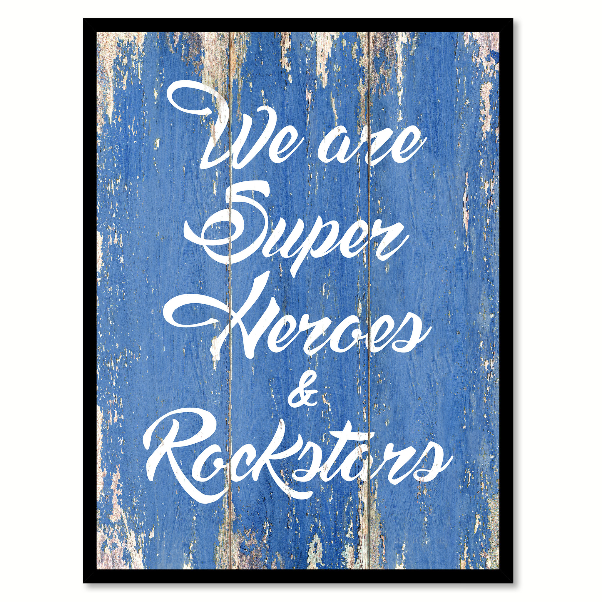 """We Are Super Heros And Rockstars Quote Saying Gift Ideas Home Decor Wall Art - 7\""""x9\"""""""