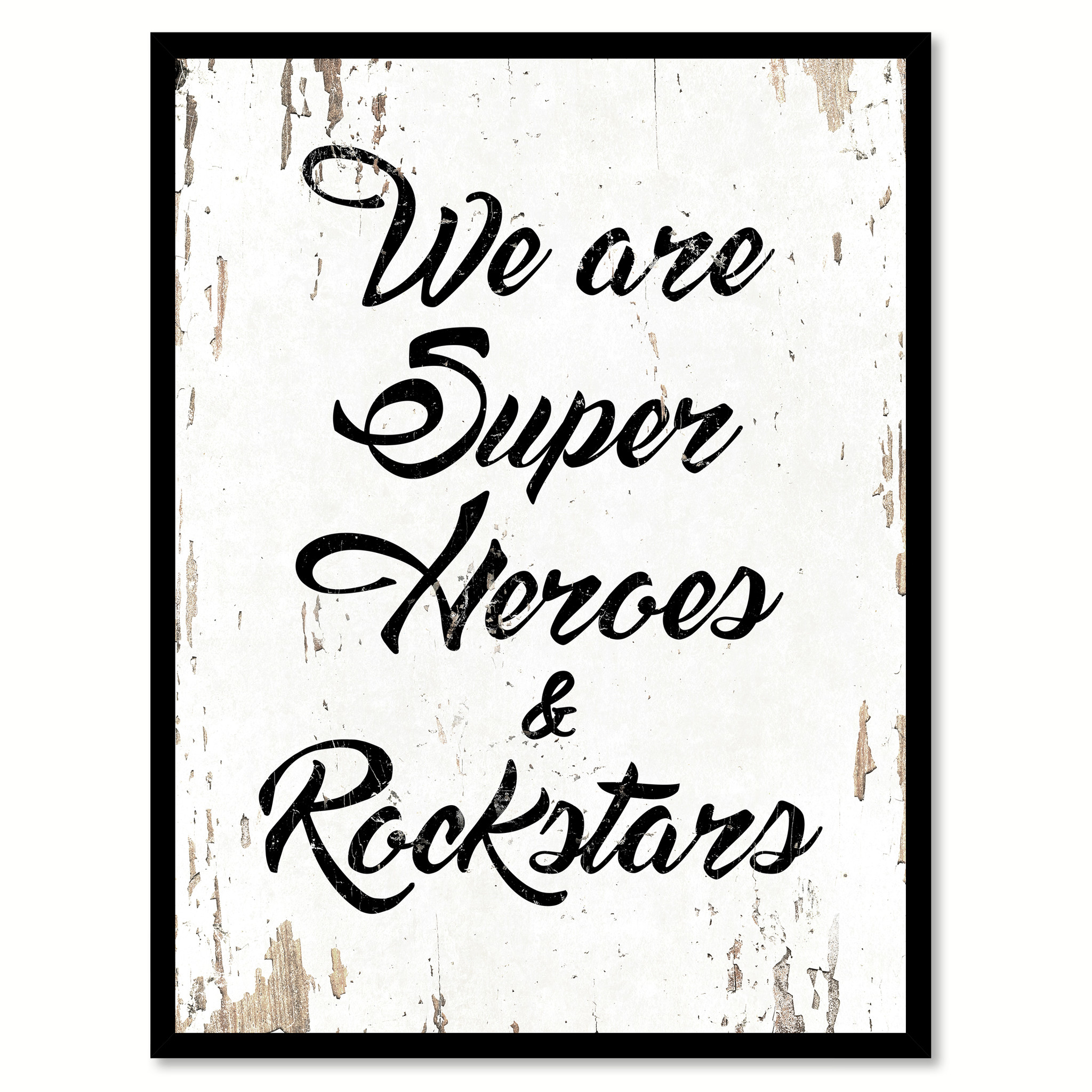 """We Are Super Heros And Rockstars Quote Saying Home Decor Wall Art Gift Ideas 111898 - 7\""""x9\"""""""
