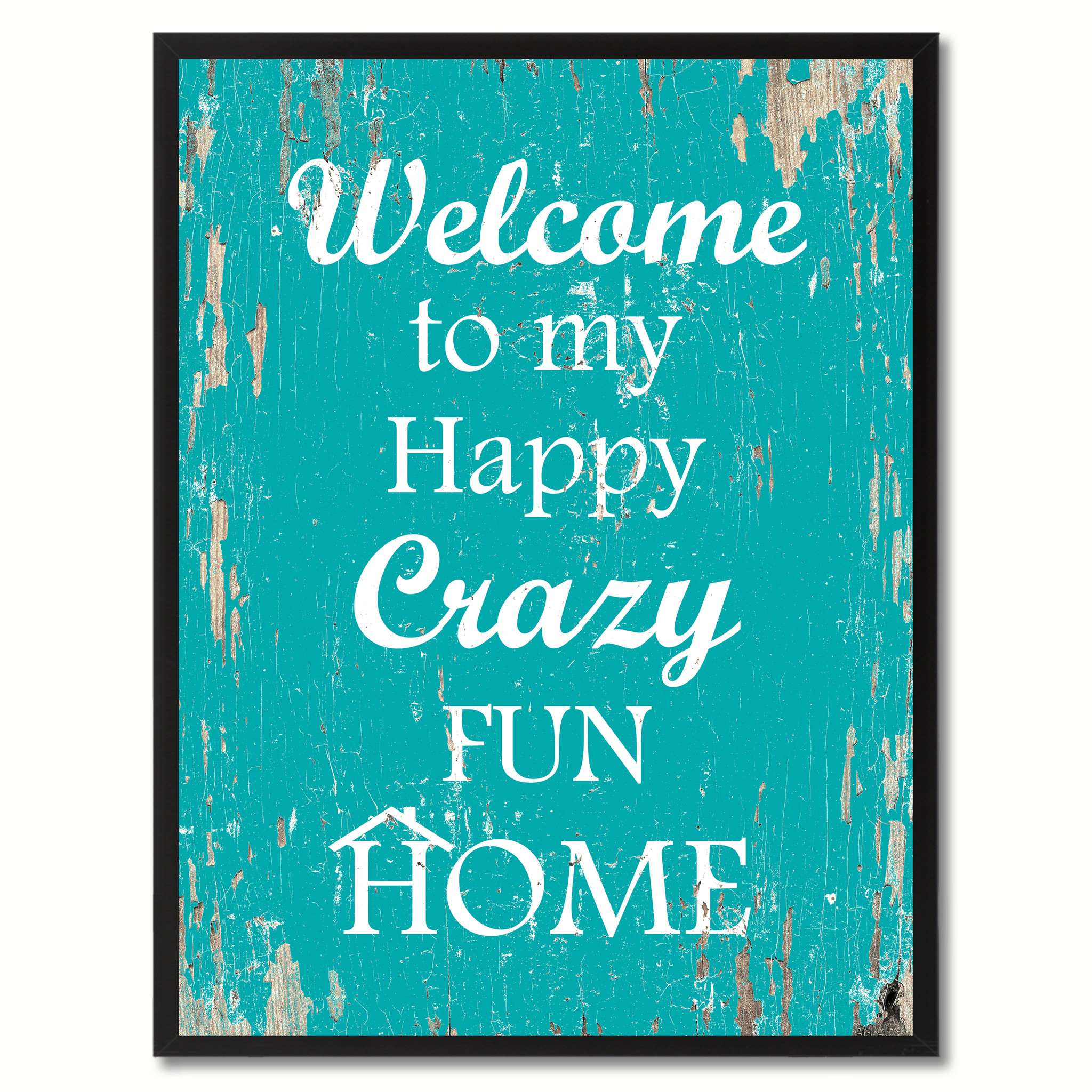"""Welcome to my happy crazy run Home Happy Quote Saying Gift Ideas Home Décor Wall Art - 7\""""x9\"""""""