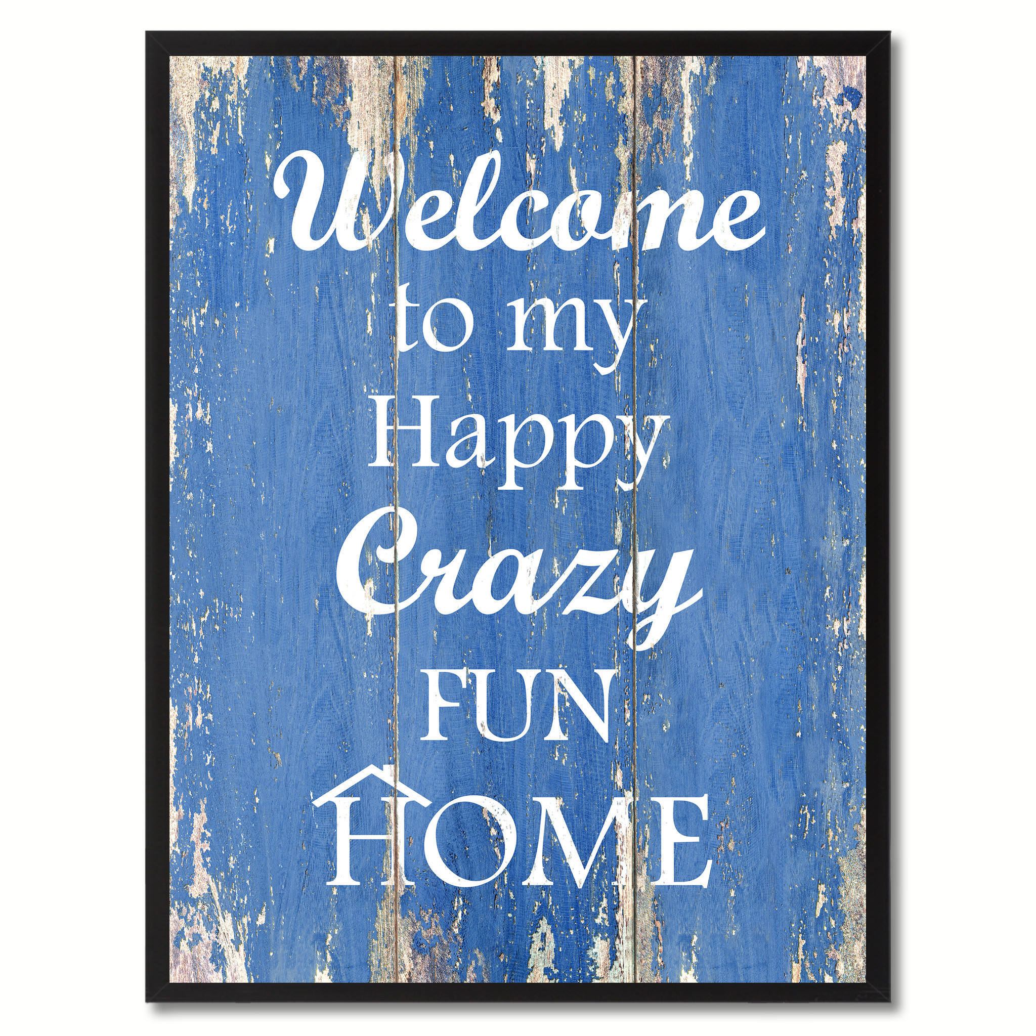 """Welcome to My Happy Crazy Fun Home Happy Quote Saying Gift Ideas Home Décor Wall Art - 7\""""x9\"""""""