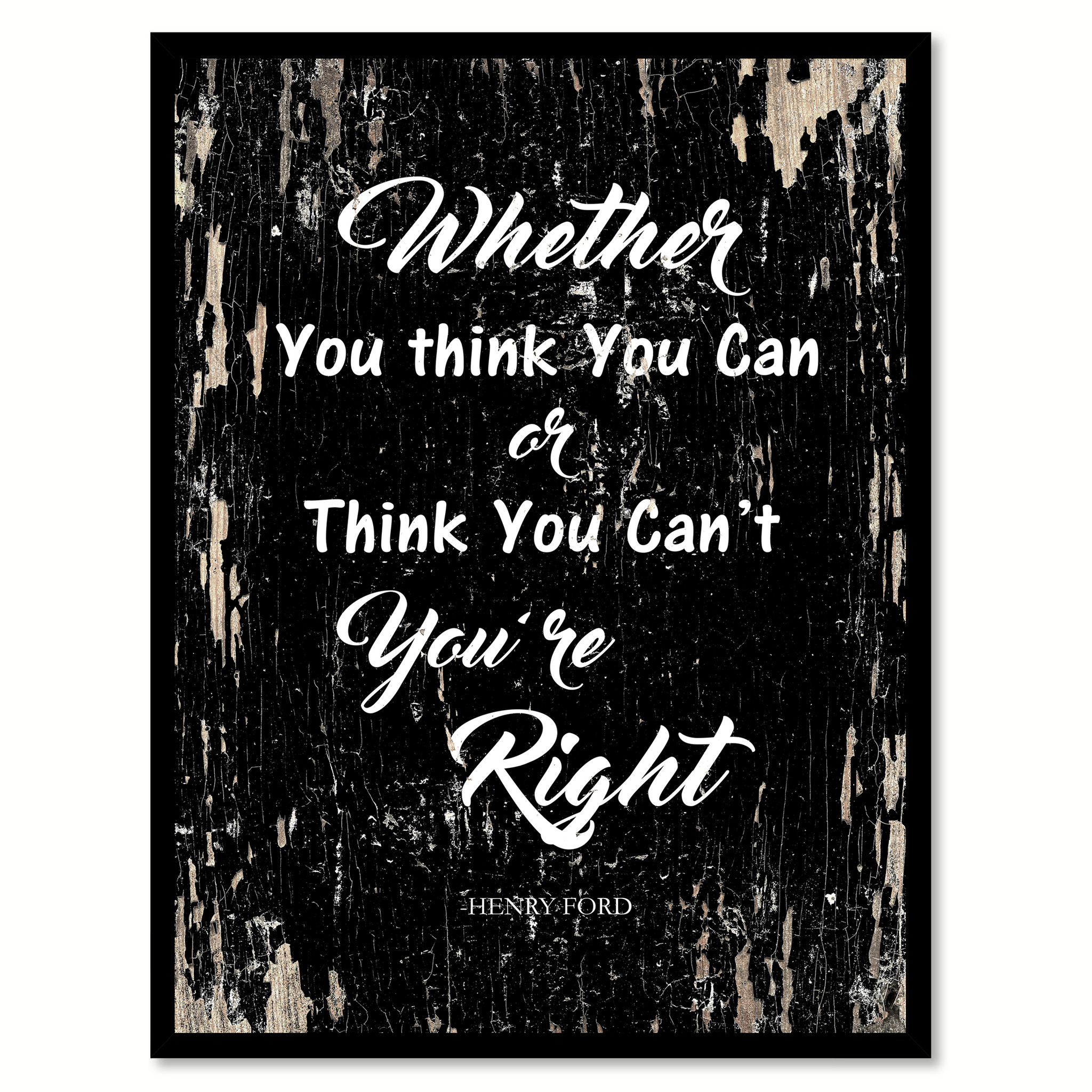 "Whether You Think You Can Or Think You Can't You Are Right Inspirational Quote Saying Gifts Ideas Home Decor Wall Art - 7""x9\"""