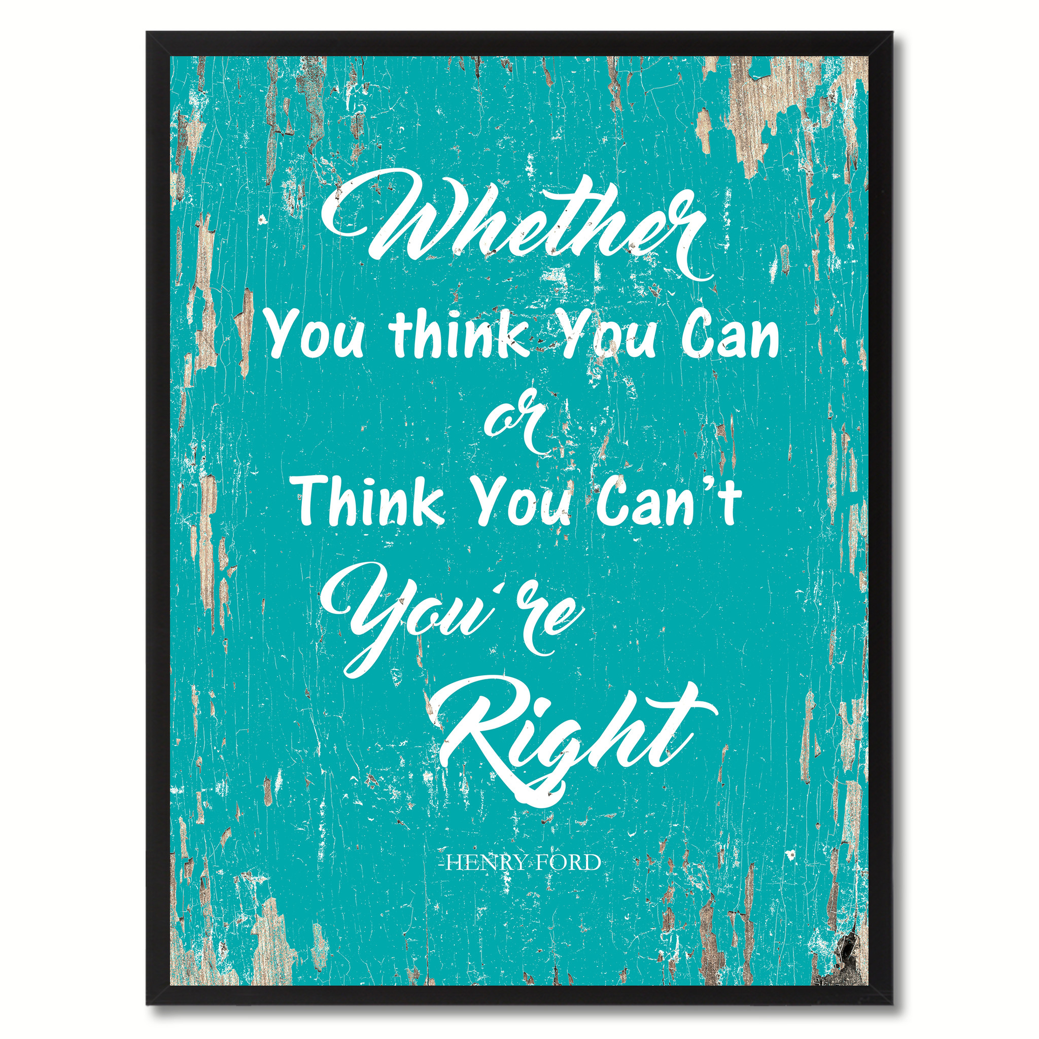 "Whether You Think You Can Or Think You Can't You are Right Inspirational Quote Saying Gift Ideas Home Décor Wall Art - 7""x9\"""