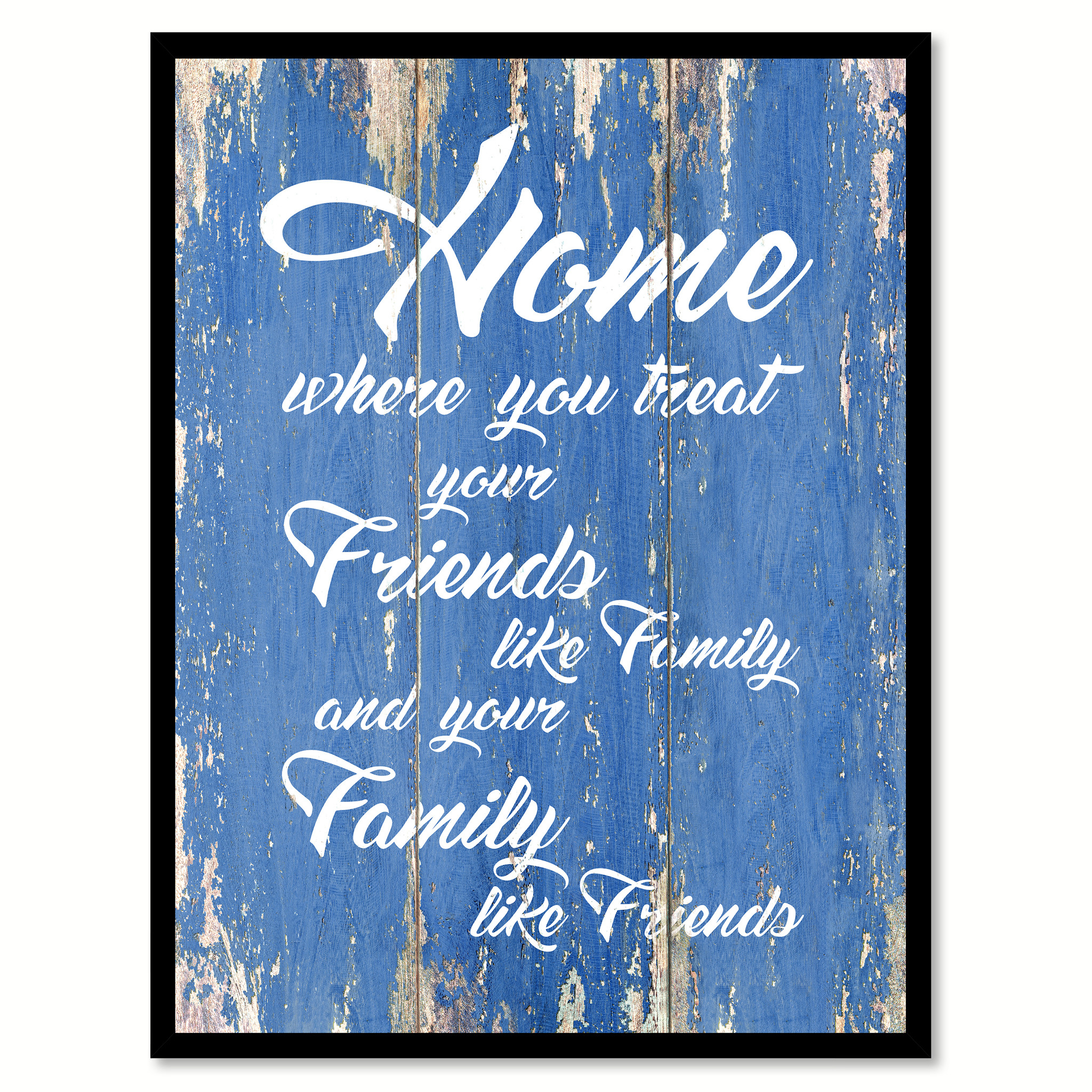 "Home Where You Treat Your Friends Like Family Quote Saying Canvas Print with Picture Frame Home Decor Wall Art Gift Ideas 121833 - 7""x9\"""