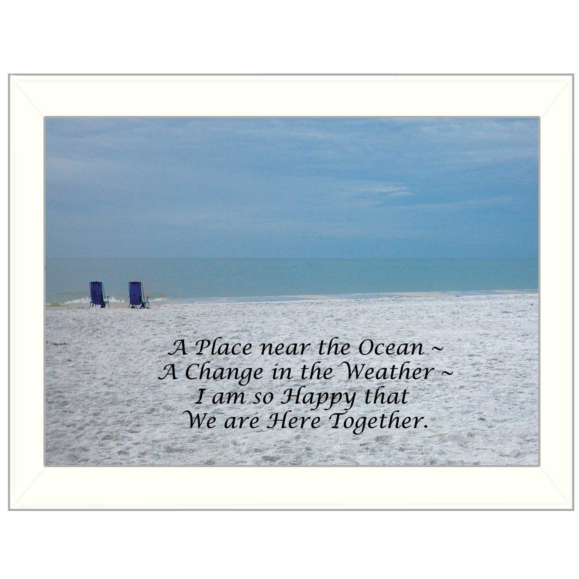 "Me36-712W ""A Place near the Ocean"" is a 10"" x 14"" white framed print. This artwork features a beach scene with a poem about being near the ocean. This totally American Made wall decor item features an attractive frame, a textured canvas like finish so no glass is necessary and is ready to hang. * Made in the USA * Women Owned (Wbe) * Textured Artwork with a 'rolled on' acid free acrylic coating to create a canvas painting effect. No glass is necessary. * UV protectant coating protects artwork from fading. * MDF moulding adds natural beauty to the framed art. Frame is keyholed for ease of hanging."