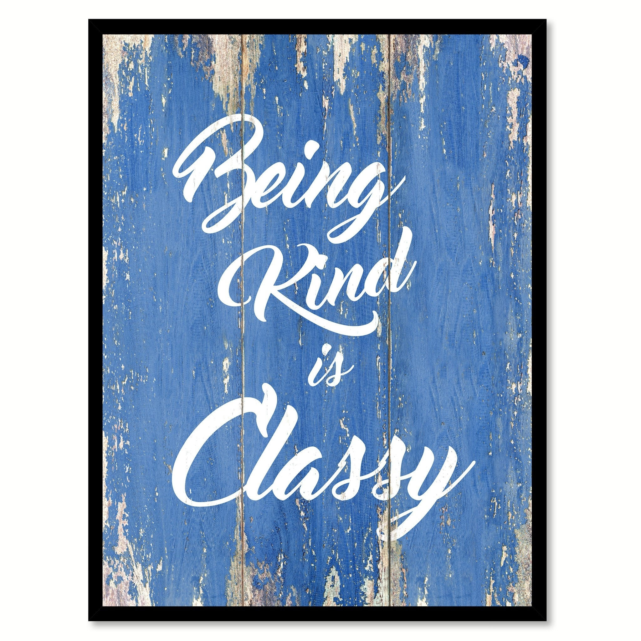 "Being Kind Is Classy Motivation Quote Saying Canvas Print with Picture Frame Gift Ideas Home Decor Wall Art 121598 - 7""x9\"""