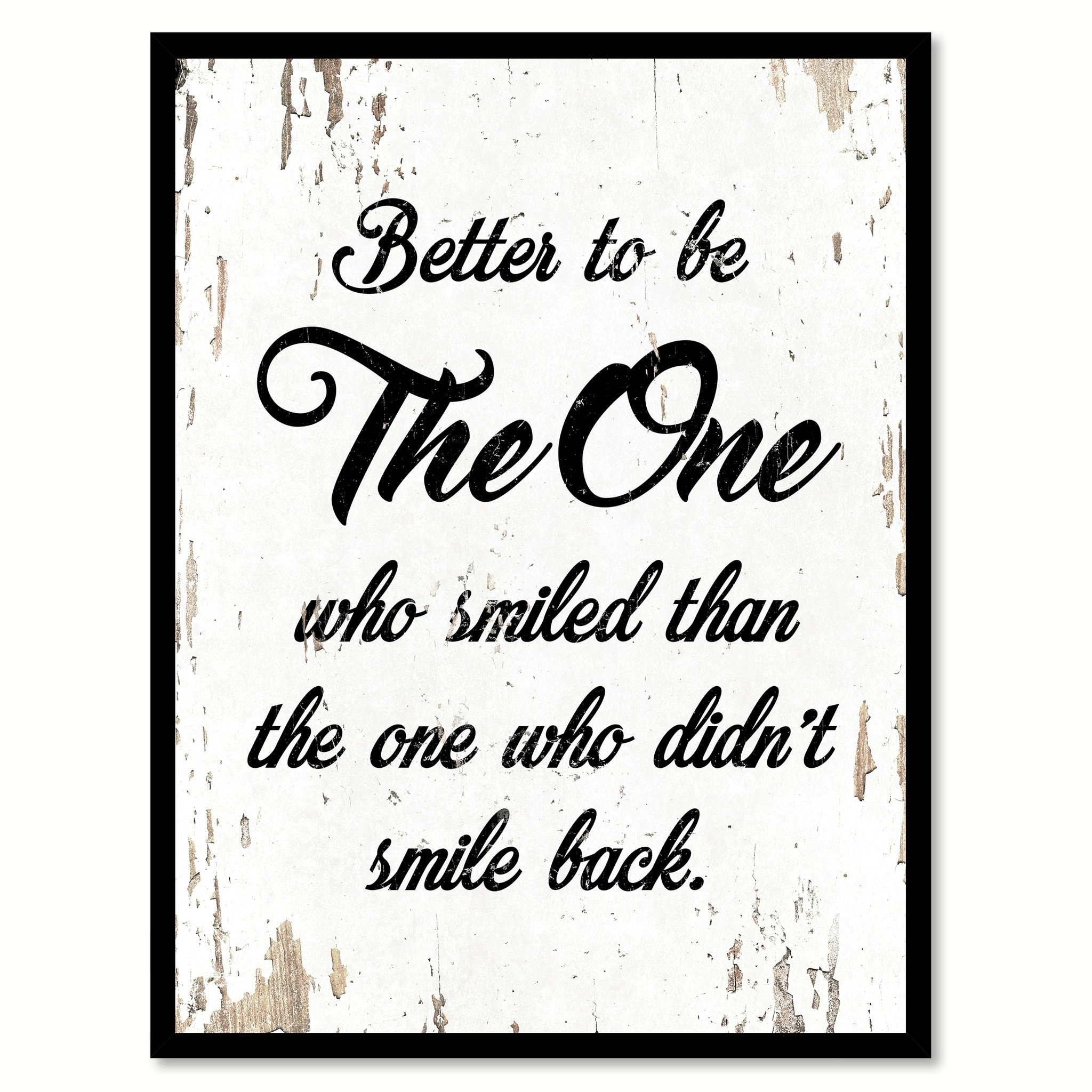 "Better To Be The One Who Smiled Than The One Quote Saying Canvas Print with Picture Frame Home Decor Wall Art Gifts 111702 - 7""x9\"""